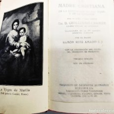Libros antiguos: LIBRO LA MADRE CRISTIANA 1911. Lote 195284516