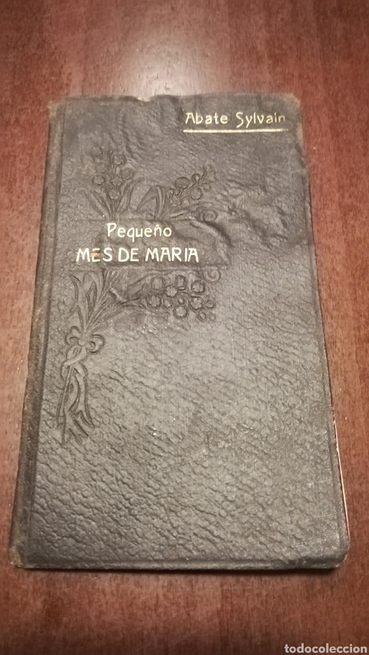 PEQUEÑO MES DE MARIA. LIBRITO DE 1912. (Libros Antiguos, Raros y Curiosos - Religión)