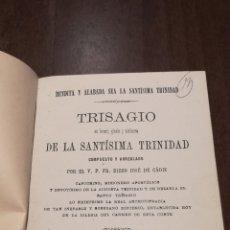 Libros antiguos: TRISAGIO EN HONOR, GLORIA Y ALABANZA DE LA SANTÍSIMA TRINIDAD. LIBRO DE 1886.. Lote 195337887