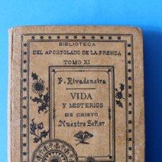 Libros antiguos: LIBRO BIBLIOTECA DEL APOSTOLADO DE LA PRENSA TOMO XI - VIDA Y MISTERIOS DE CRISTO NUESTRO SEÑOR . Lote 195344846
