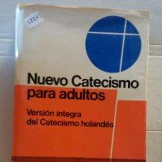 Livres anciens: 12271 - NUEVO CATECISMO PARA ADULTOS - VERSION INTEGRA DEL CATECISMO HOLANDES - AÑO 1969. Lote 195353960