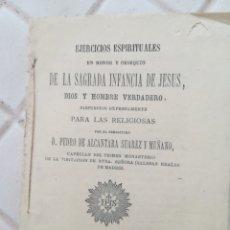 Libros antiguos: EJERCICIOS ESPIRITUALES EN HONOR Y OBSEQUIO DE LA SAGRADA INFANCIA DE JESÚS POR PEDRO DE ALCÁNTARA S. Lote 195379292