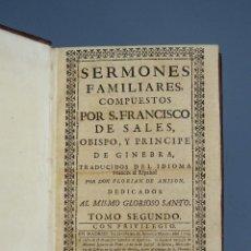 Libros antiguos: SERMONES FAMILIARES COMPUESTOS POR FRANCISCO DE SALES - TOMO SEGUNDO - MADRID 1734. Lote 195405067
