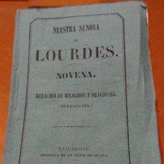 Libros antiguos: VALLADOLID, NOVENA DE LOURDES,1877,ORIGINAL Y RARA. Lote 195436505
