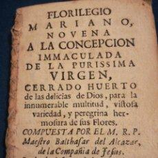 Libros antiguos: FLORILEGIO MARIANO NOVENA A LA CONCEPCIÓN INMACULADA VIRGEN POR EL MAESTRO BALTASAR DEL ALCAZAR 1726. Lote 195439801