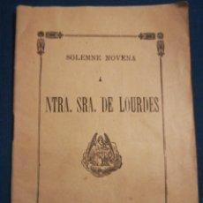 Libros antiguos: SOLEMNE NOVENA A NUESTRA SEÑORA DE LOURDES MADRID ANTIGUA IMPRENTA UNIVERSAL. Lote 195440061