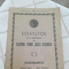 Libros antiguos: ESTATUTOS DE LA HERMANDAD DE NUESTRO PADRE JESÚS NAZARENO POZO BLANCO 1954. Lote 195459307