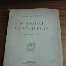 Libros antiguos: SINOPSI EVANGELICA. TEXT GREC I VERSIO CATALANA. EDITORIAL ALPHA S.A. 1927. INTONSO.. Lote 195466377