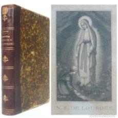 Libros antiguos: 1896 - NUESTRA SEÑORA DE LOURDES - ENRIQUE LASSERRE - LIBRO ANTIGUO DEL SIGLO XIX, LÁMINA EN FRONTIS. Lote 195493420