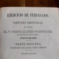Libros antiguos: EJERCICIO DE PERFECCIÓN Y VIRTUDES CRISTIANAS.V.PADRE ALONSO RODRIGUEZ.PARTE II Y III.BARCELONA 1879. Lote 195504757
