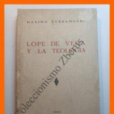 Libros antiguos: LOPE DE VEGA Y LA TEOLOGIA - MAXIMO YURRAMENDI. Lote 195512881