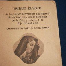 Libros antiguos: TRIDUO DEVOTO DEL PADECIMIENTO DE MARÍA SANTÍSIMA VIENDO A SU HIJO EN LA CRUZ Y MUERTO. Lote 195521593