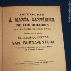 Libros antiguos: DEVOCIÓN A MARIA SANTÍSIMA DE LOS DOLORES COMPUESTO POS SAN BUENAVENTURA 1895. Lote 195521777