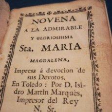 Libros antiguos: NOVENA A SANTA MARIA MAGDALENA IMPRESA EN TOLEDO POR ISIDRO MARTÍN MARQUÉS IMPRESOR DEL REY. Lote 195522137
