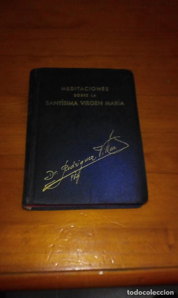 MEDITACIONES SOBRE LA SANTÍSIMA VIRGEN MARÍA DR. RODRIGUEZ VILLAR. EST24B3 (Libros Antiguos, Raros y Curiosos - Religión)