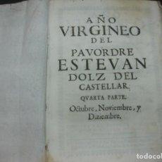 Libros antiguos: AÑO VIRGINEO CVIOS DIAS SON FINEZAS DE LA GRAN REYNA DEL CIELO MARIA.ESTEVAN DOLZ. CABRERA IMP. 1688. Lote 196259185