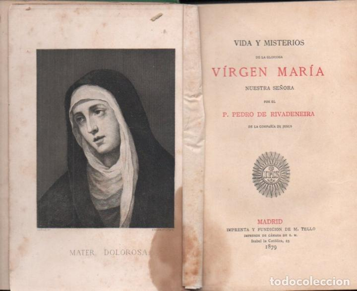 Libros antiguos: RIVADENEIRA : VIDA Y MISTERIOS DE LA VIRGEN MARÍA (TELLO, 1879) - Foto 2 - 196326573