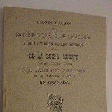 Libros antiguos: CONGREGACION CRISTO DE LA AGONIA O BUENA MUERTE.IGLESIA SAGRADO CORAZON DE GRANADA. BILBAO 1907. Lote 196575102