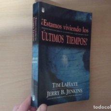Libros antiguos: ¿ESTAMOS VIVIENDO LOS ÚLTIMOS TIEMPOS? - TIM LAHAYE - JERRY B. JENKINS. Lote 197219678