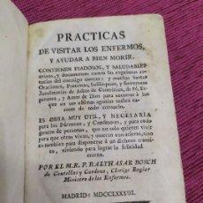 Libros antiguos: 1783. PRÁCTICAS DE VISITAR LOS ENFERMOS Y AYUDAR A BIEN MORIR. BALTHASAR BOSCH.. Lote 197515187