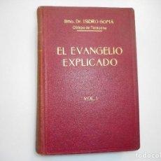 Libros antiguos: DR. ISIDRO GOMÁ EL EVANGELIO EXPLICADO. VOL. I Y99440W. Lote 197554546