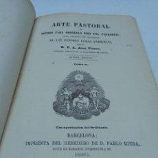 Libros antiguos: ARTE PASTORAL MÉTODO PARA GOBERNAR BIEN UNA PARROQUIA BARCELONA AÑO 1880 TOMOS II Y III. Lote 197873903