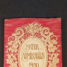 Libros antiguos: MATER ADMIRABILIS. 1930. SAGRADO CORAZÓN. DEDICADO A INFANTAS BEATRIZ Y MARIA CRISTINA DE BORBÓN.. Lote 198469797