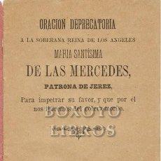 Libros antiguos: ORACIÓN DEPRECATORIA A LA SOBERANA REINA DE LOS ÁNGELES, MARÍA S. DE LAS MERCEDES, PATRONA DE JEREZ. Lote 269146558