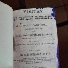 Libros antiguos: VISITAS AL SANTÍSIMO SACRAMENTO Y MARÍA SANTÍSIMA. ALFONSO MARÍA LIGORIO. 1890. Lote 198806408