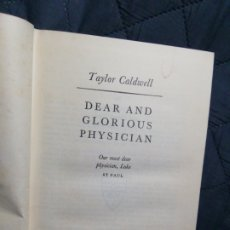 Libros antiguos: DEAR AND GLORIOUS PHYSICIAN. TAYLOR CARDWELL. LONDON 1959. Lote 198862077
