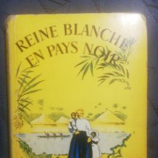 Libros antiguos: REINE BLANCHE EN PAYS NOIR. W. P. LIVINGSTONE. EDICIÓN 1958. EN FRANCÉS. Lote 198862158