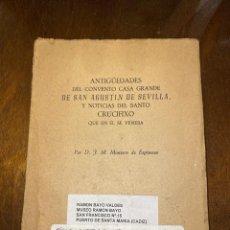 Libros antiguos: ANTIGÜEDADES DEL CONVENTO CASA GRANDE DE SAN AGUSTIN DE SEVILLA. MONTERO ESPINOSA. 1817. LEER. Lote 198882176