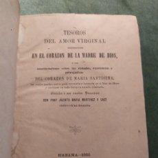 Libros antiguos: 1866. TESOROS DEL AMOR VIRGINAL EN EL CORAZÓN DE LA MADRE DE DIOS. OBISPO DE LA HABANA. . Lote 199046780