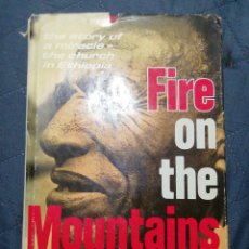 Libros antiguos: FIRE ON THE MONTAINS. THE STORY OF MIRACLE THE CHURCH IN ETHIOPIA. RAYMOND DAVIS. Lote 199748982