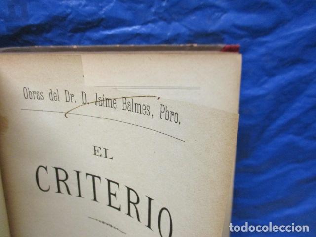 Libros antiguos: EL CRITERIO - JAIME BALMES - 1908 - Foto 8 - 199759412