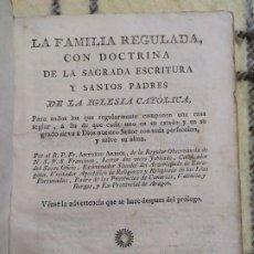 Libri antichi: 1805. LA FAMILIA REGULADA CON DOCTRINA DE LA SAGRADA ESCRITURA. PADRE ARBIOL.. Lote 200259322