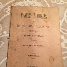 Libros antiguos: ANTIGUO LIBRO RELIGIOS / REVISTA FRAILES Y MONJAS POR DON FELIX SARDÁ Y SALVANY AÑO 1899 BARCELONA. Lote 200303775
