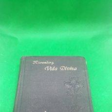 Libros antiguos: VIDA DIVINA Y CAMINO REAL P. JUAN EUSEBIO NIEREMBERG 1910. Lote 200400400