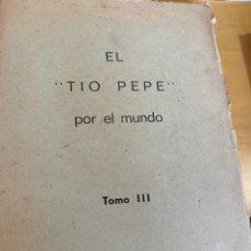 Libros antiguos: EL TIO PEPE POR EL MUNDO. TOMO 3 AMERICA. BIOGRAFÍA DE UN CURA EN LOS AÑOS 50. MANUSCRITO SIN PUBLIC. Lote 200533168