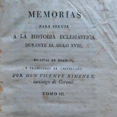 Libros antiguos: MEMORIAS PARA SERVIR A LA HISTORIA ECLESIÁSTICA DURANTE EL SIGLO XVIII. AÑO 1815. TOMOS 3 Y 4. Lote 202371313