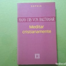 Libri antichi: MEDITAR CRISTIANAMENTE - BALTHASAR, HANS URS VON. Lote 202924218