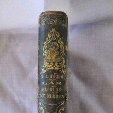 Libros antiguos: LAS GLORIAS DE MARIA, ALFONSO MARIA DE LIGORIO- BARCELONA 1853 CON BONITAS LÁMINAS. Lote 202977300