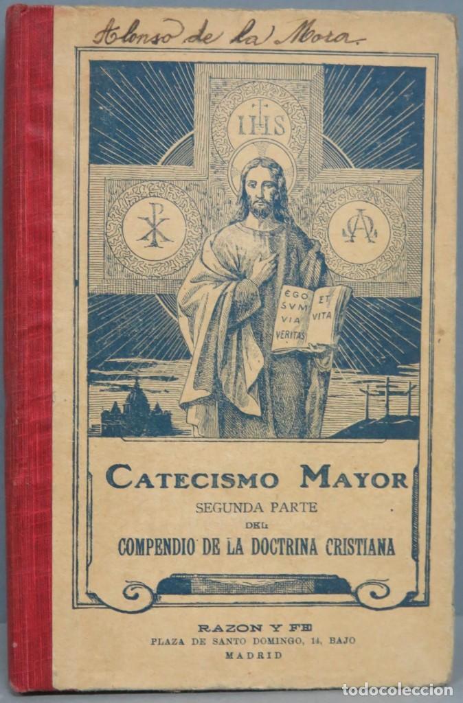 1927.- CATECISMO MAYOR. PRESCRITO POR S.S. PIO X (Libros Antiguos, Raros y Curiosos - Religión)