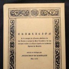 Libri antichi: TRASLACIÓN DE LA IMAGEN NUESTRA SEÑORA DE LOS REYES. FRANCISCO DE SIGÜENZA. 1579. REEDICIÓN 1996.. Lote 203296805