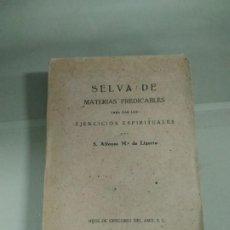 Libros antiguos: 1.905. SELVA DE MATERIAS PREDICABLES E INSTRUCTIVAS PARA SACERDOTES - SAN ALFONSO MARÍA DE LIGORIO. Lote 203319801
