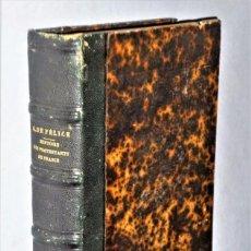 Libros antiguos: HISTOIRE DES PROTESTANTS DE FRANCE. Lote 204389390