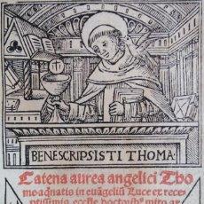 Libros antiguos: AÑO 1520 - POST-INCUNABLE - LA CADENA DE ORO - POR STO TOMÁS DE AQUINO - EVANGELIO S. LUCAS - GÓTICO. Lote 204547328