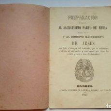 Libros antiguos: PREPARACION ESPIRITUAL AL SACRATISIMO PARTO DE MARIA Y BENDITO NACIMIENTO DE JESUS 1859. Lote 204819773