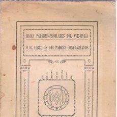 Libros antiguos: HOJAS PATERNO-ESCOLARES DEL AVE MARÍA O EL LIBRO DE LOS PADRES CONTRASTADOS GRANADA, 1916. Lote 205039521