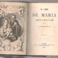 Libros antiguos: EDUARDO BUSTILLO ,EL LIBRO DE MARIA CUADROS DE LA VIDA DE LA VIRGEN ,1865 ... NINC. Lote 205039671